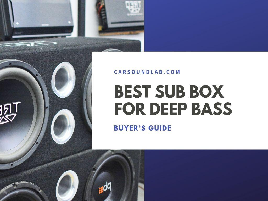 Best Sub Box For Deep Bass