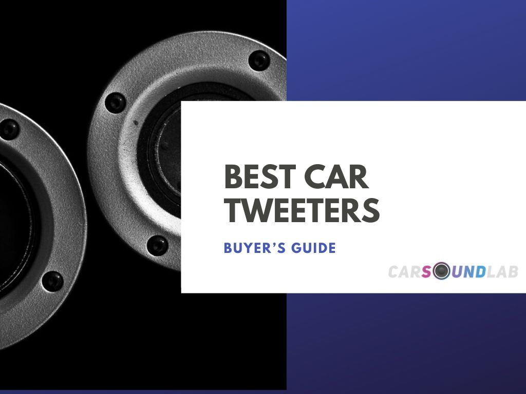 best car tweeters - buyer's guide